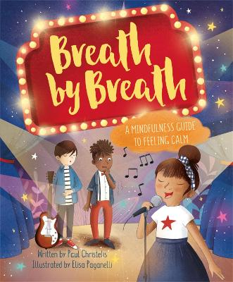 Mindful Me: Breath by Breath: A Mindfulness Guide to Feeling Calm by Paul Christelis