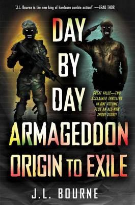 Day by Day Armageddon by J L Bourne