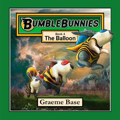 BumbleBunnies: The Balloon (BumbleBunnies #4) by Graeme Base