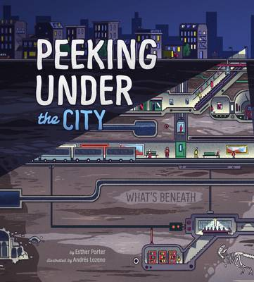 Peeking Under the City by Esther Porter