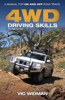 4WD Driving Skills: A Manual for On- and Off-Road Travel by Vic Widman