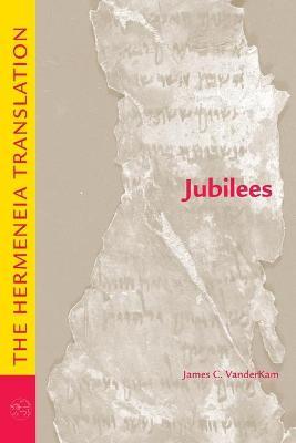 Jubilees: The Hermeneia Translation by VanderKam, James C.