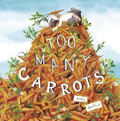 More information on Too Many Carrots by Katy Hudson