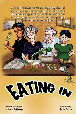 Eating in: The Aspiring Chef Learns to Cook by Anne Atkinson