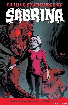 Chilling Adventures Of Sabrina, Vol. 2 by Roberto Aguirre-Sacasa