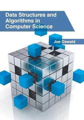 Data Structures and Algorithms in Computer Science by Joe Oswald