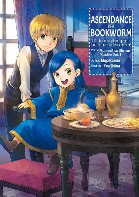 Ascendance of a Bookworm: Part 2 Volume 1: Part 2 Volume 1 by Miya Kazuki