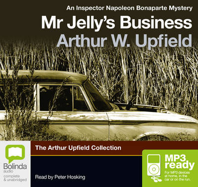 Mr Jelly'S Business by Arthur W. Upfield