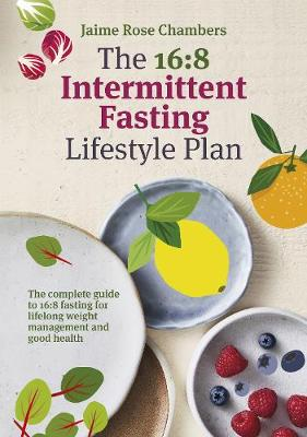 The 16:8 Intermittent Fasting and Lifestyle Plan book