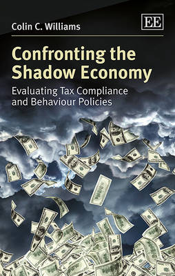Confronting the Shadow Economy by Colin C. Williams