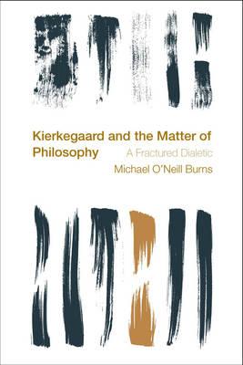 Kierkegaard and the Matter of Philosophy book