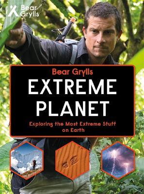 Bear Grylls Extreme Planet by Bear Grylls