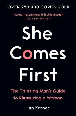 She Comes First: The Thinking Man's Guide to Pleasuring a Woman book