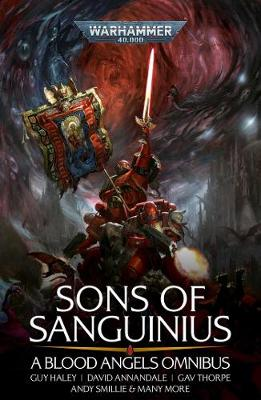 Sons of Sanguinius: A Blood Angels Omnibus by Nick Kyme