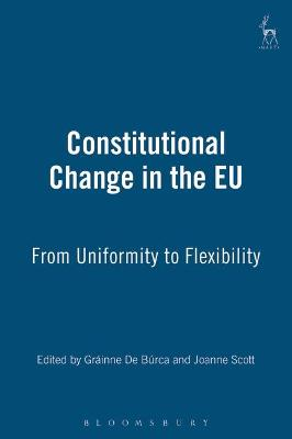 Constitutional Change in the EU by Grainne De Burca