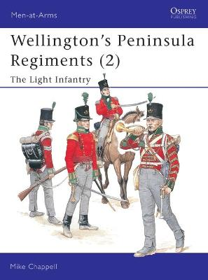 Wellington's Peninsula Regiments Light Infantry v. 2 by Mike Chappell