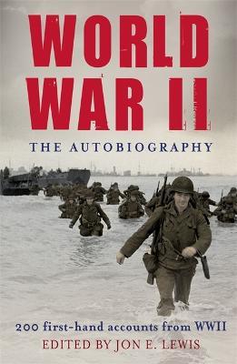 World War II: The Autobiography by Jon E. Lewis