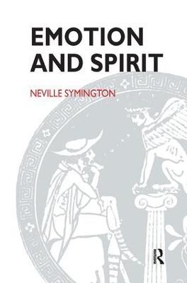 Emotion and Spirit by Neville Symington