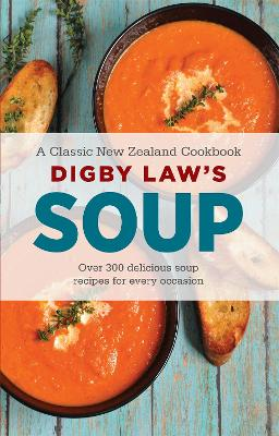 Digby Law's Soup Cookbook by Hachette Australia