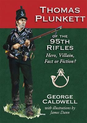 Thomas Plunkett of the 95th Rifles by George Bradford