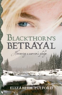 Blackthorn Book 2: Blackthorn's Betrayal by Elizabeth Pulford