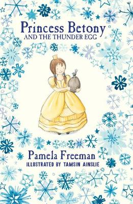 Princess Betony and The Thunder Egg (Book 2) by Pamela Freeman