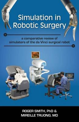 Simulation in Robotic Surgery by Roger Dean Smith