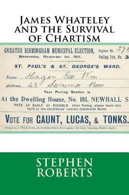 James Whateley and the Survival of Chartism by Stephen Roberts