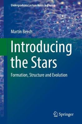 Introducing the Stars: Formation, Structure and Evolution by Martin Beech
