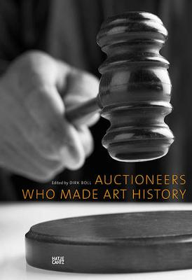 Auctioneers Who Made Art History book