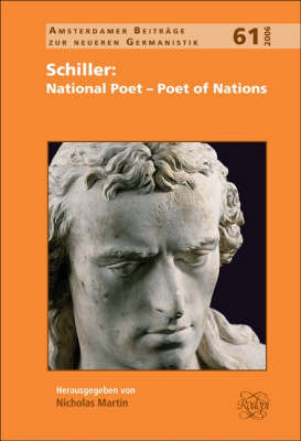 Schiller: National Poet - Poet of Nations by Nicholas Martin