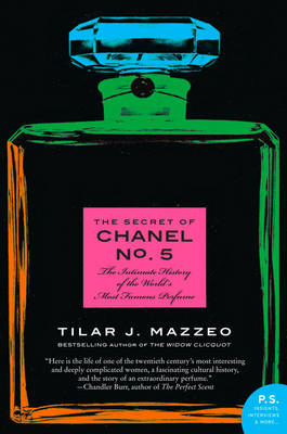 The Secret of Chanel No. 5 by Tilar J Mazzeo