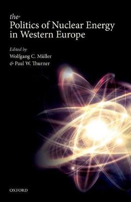 The Politics of Nuclear Energy in Western Europe book