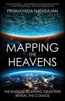 Mapping the Heavens by Priyamvada Natarajan