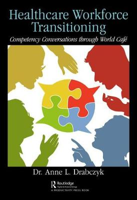 Healthcare Workforce Transitioning: Competency Conversations through World Cafe book