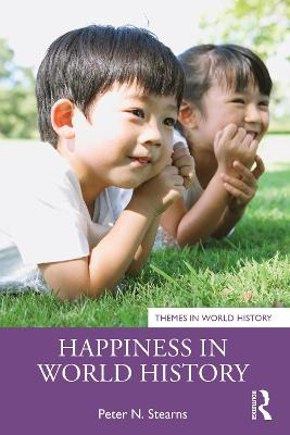 Happiness in World History by Peter N. Stearns