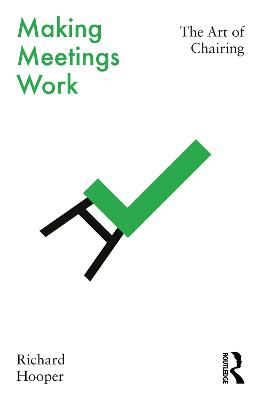 Making Meetings Work: The Art of Chairing book