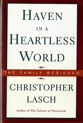 Haven in a Heartless World by Christopher Lasch