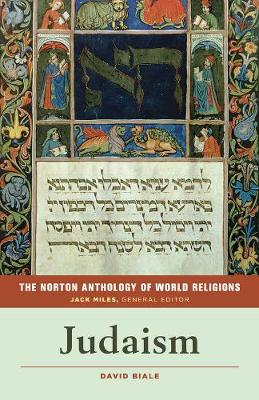 Norton Anthology of World Religions: Judaism by David Biale
