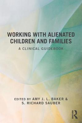 Working With Alienated Children and Families book