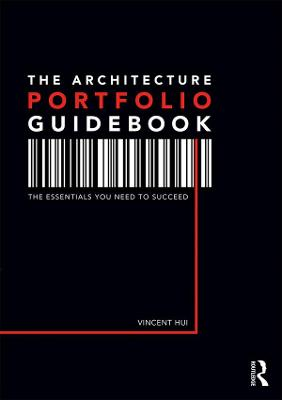 The Architecture Portfolio Guidebook by Vincent Hui