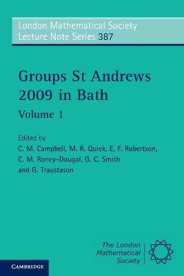 Groups St Andrews 2009 in Bath: Volume 1 by C. M. Campbell