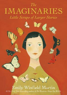 The Imaginaries: Little Scraps of Larger Stories by Emily Winfield Martin