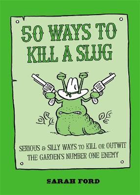 50 Ways to Kill a Slug by Sarah Ford