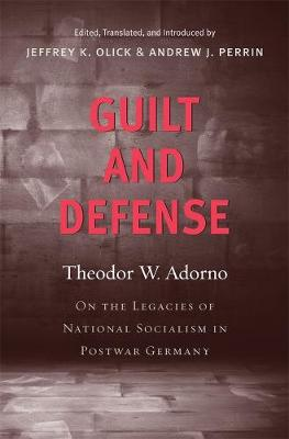 Guilt and Defense by Theodor W. Adorno