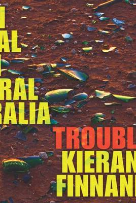 Trouble: On Trial in Central Australia by Kieran Finnane