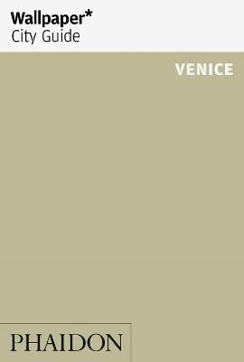 Wallpaper* City Guide Venice by Wallpaper*