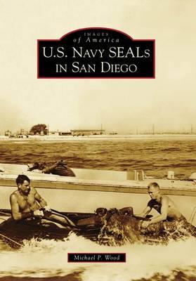 U.s. Navy Seals in San Diego Ca by Michael P. Wood