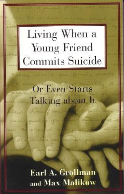 Living When a Young Friend Commits Suicide book
