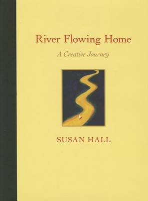 River Flowing Home by Susan Hall